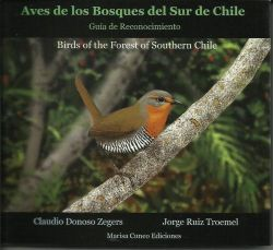 Aves de los bosques del sur de Chile: guía de reconocimiento = birds of the forest of southern Chile